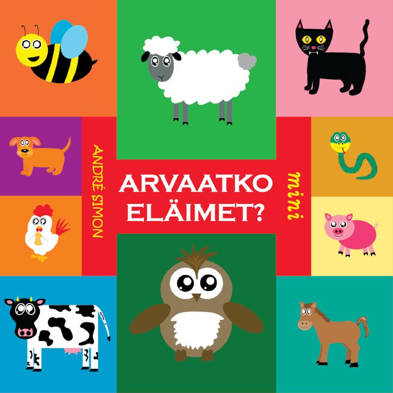 Kansikuva kirjasta  Arvaatko eläimet?  (Mini Kustannus, 2018)