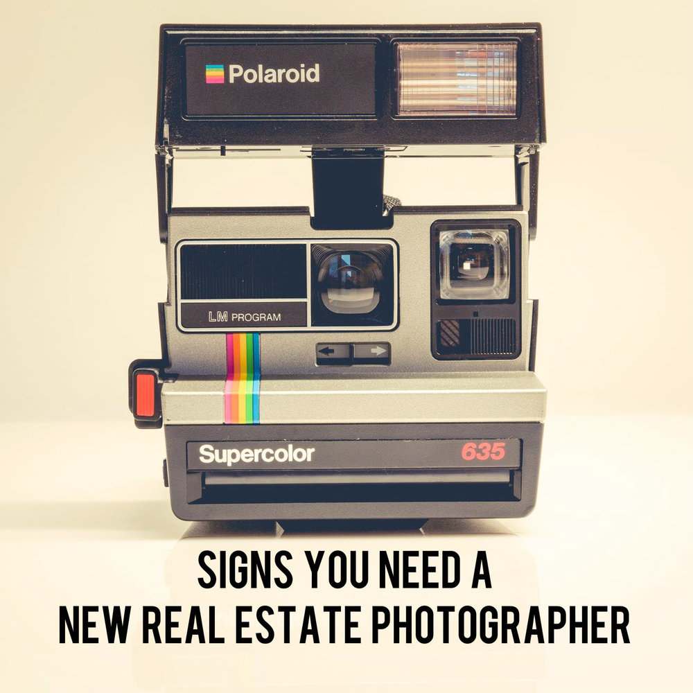 Signs You Need to get a New Real Estate Photographer