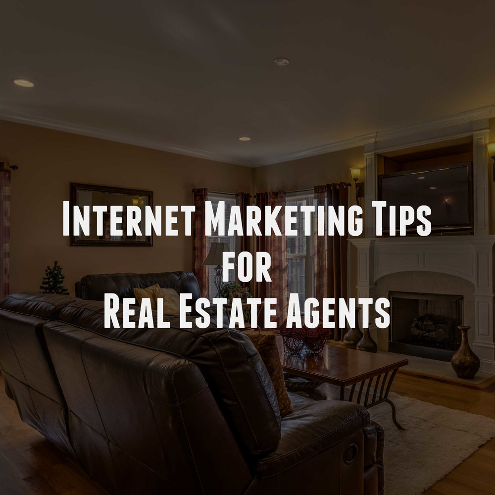 6 Internet Marketing Tips for Real Estate Agents for 2019