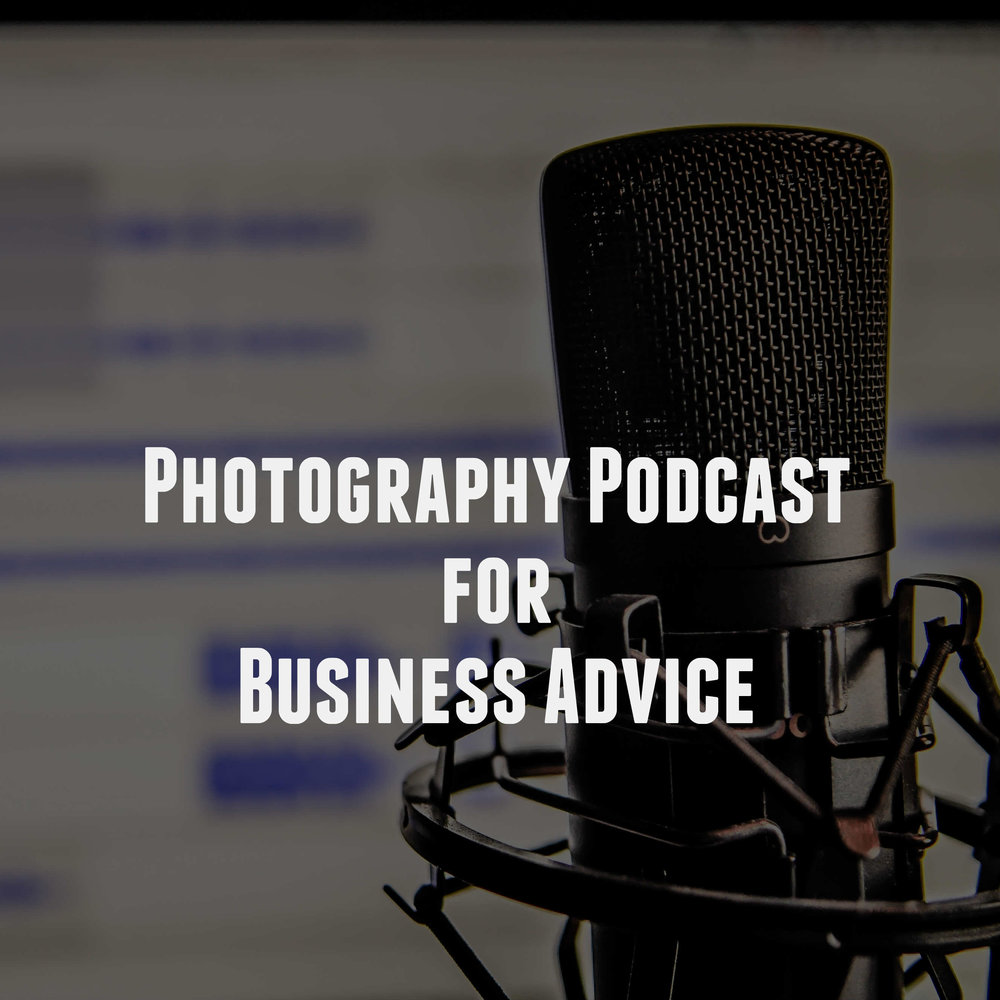 Photography Podcast for Business Advice