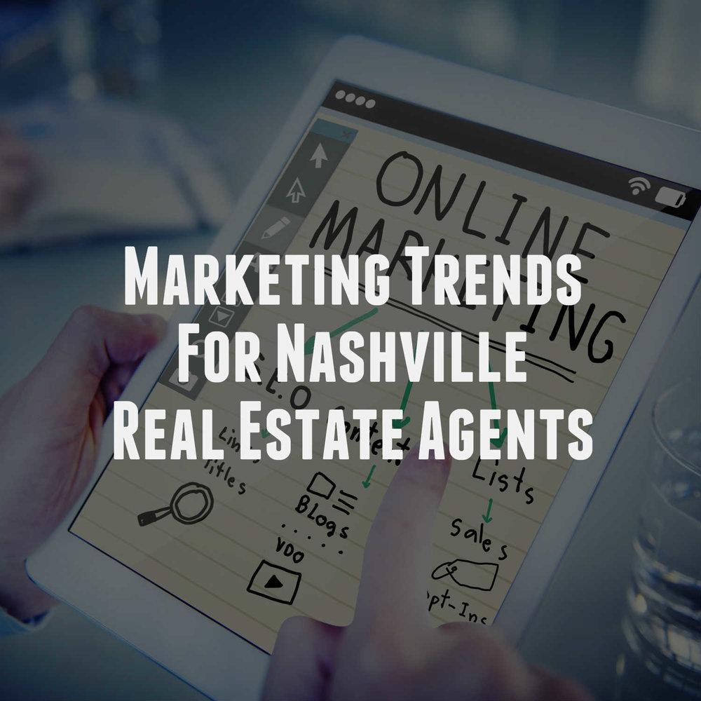 Marketing Trends For Nashville Real Estate Agents 2019