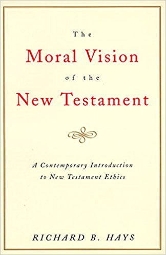 Moral Vision of the NT | Richard Hays