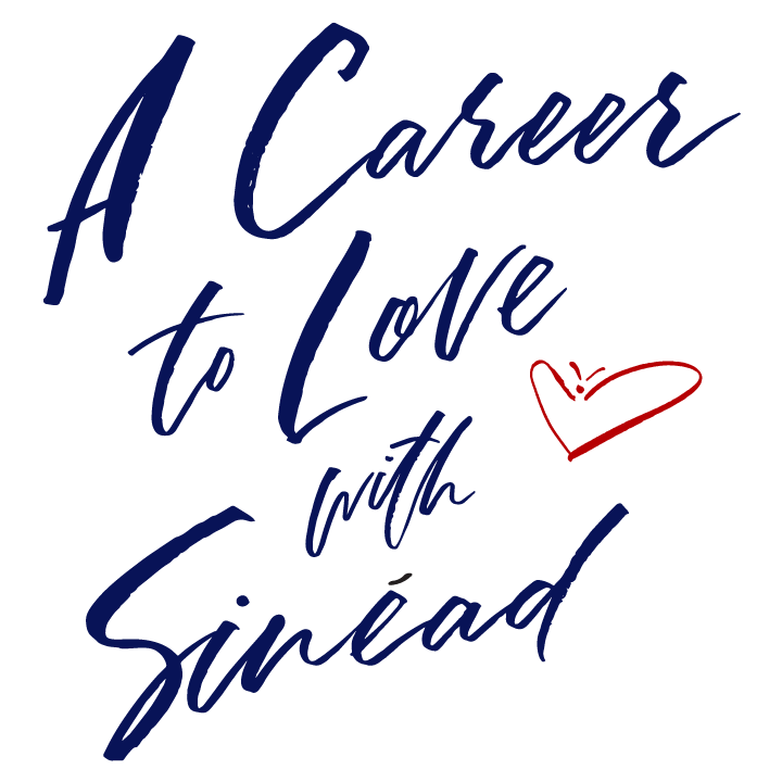 A Career To Love with Sinéad