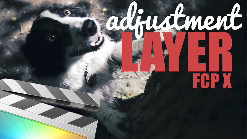 Save Time With A FREE Adjustment Layer for Final Cut Pro X