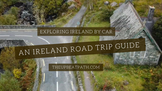 Exploring Ireland By Car: An Ireland Road Trip Guide