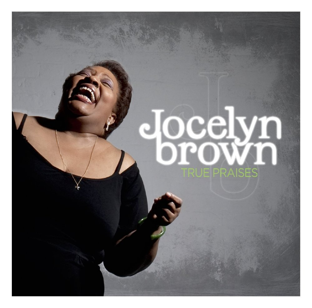 Jocelyn Brown - True Praises