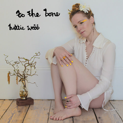 Hattie Webb - To The Bone