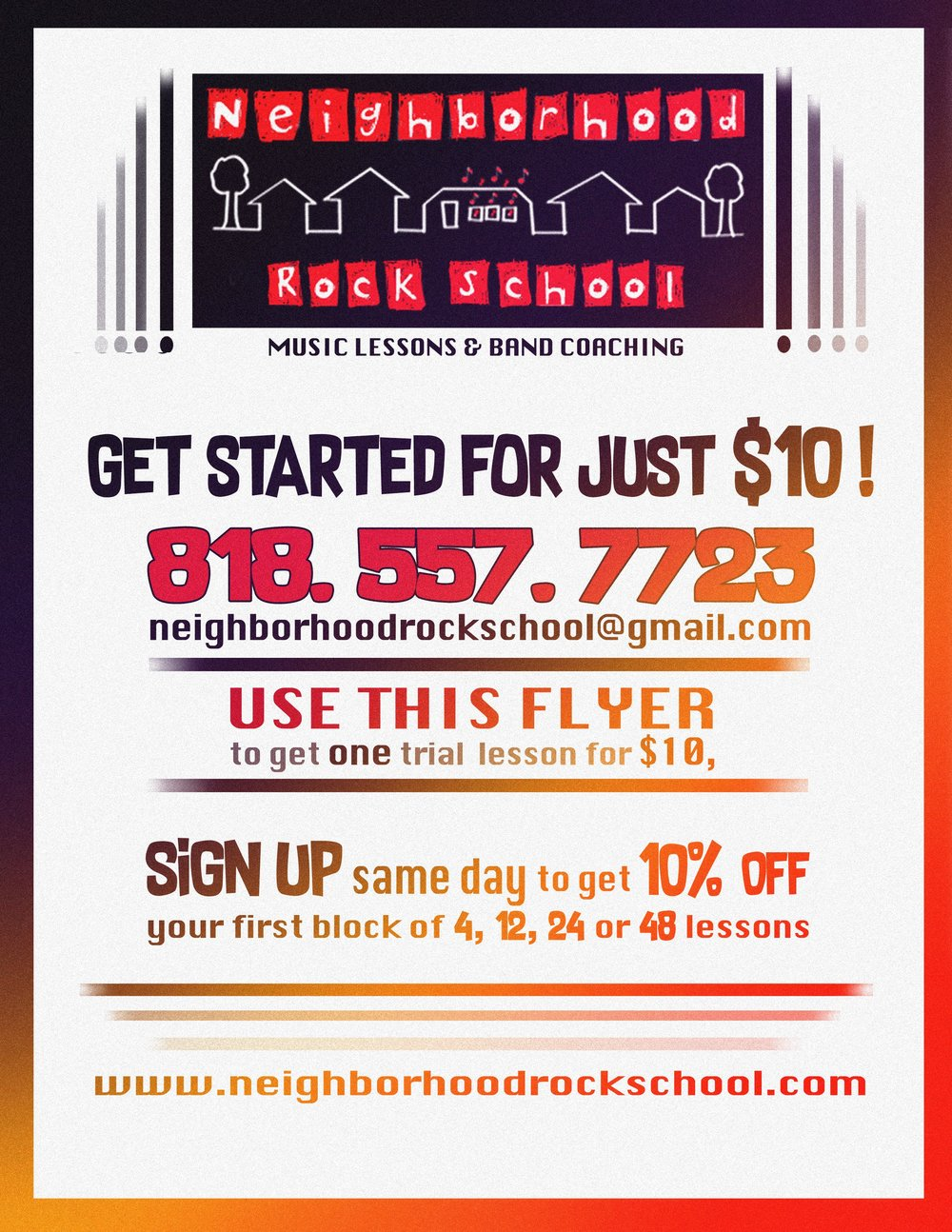 - Try it today for just $10! Sign up the same day to get 10% your first block of 4, 12, 24 or 48 lessons.Call Neighborhood Rock School for more info and come get your trial lesson!