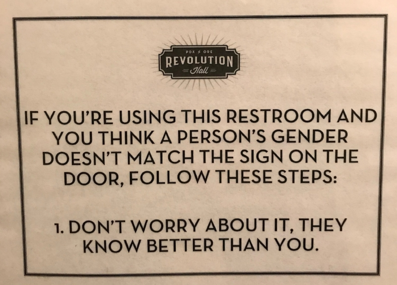 Great advice to post outside any restroom that isn't gender neutral. A trip to the restroom can be one of the most anxiety producing spaces for anyone whose gender expression doesn't exactly fit the gender binary (that's A LOT of people!)