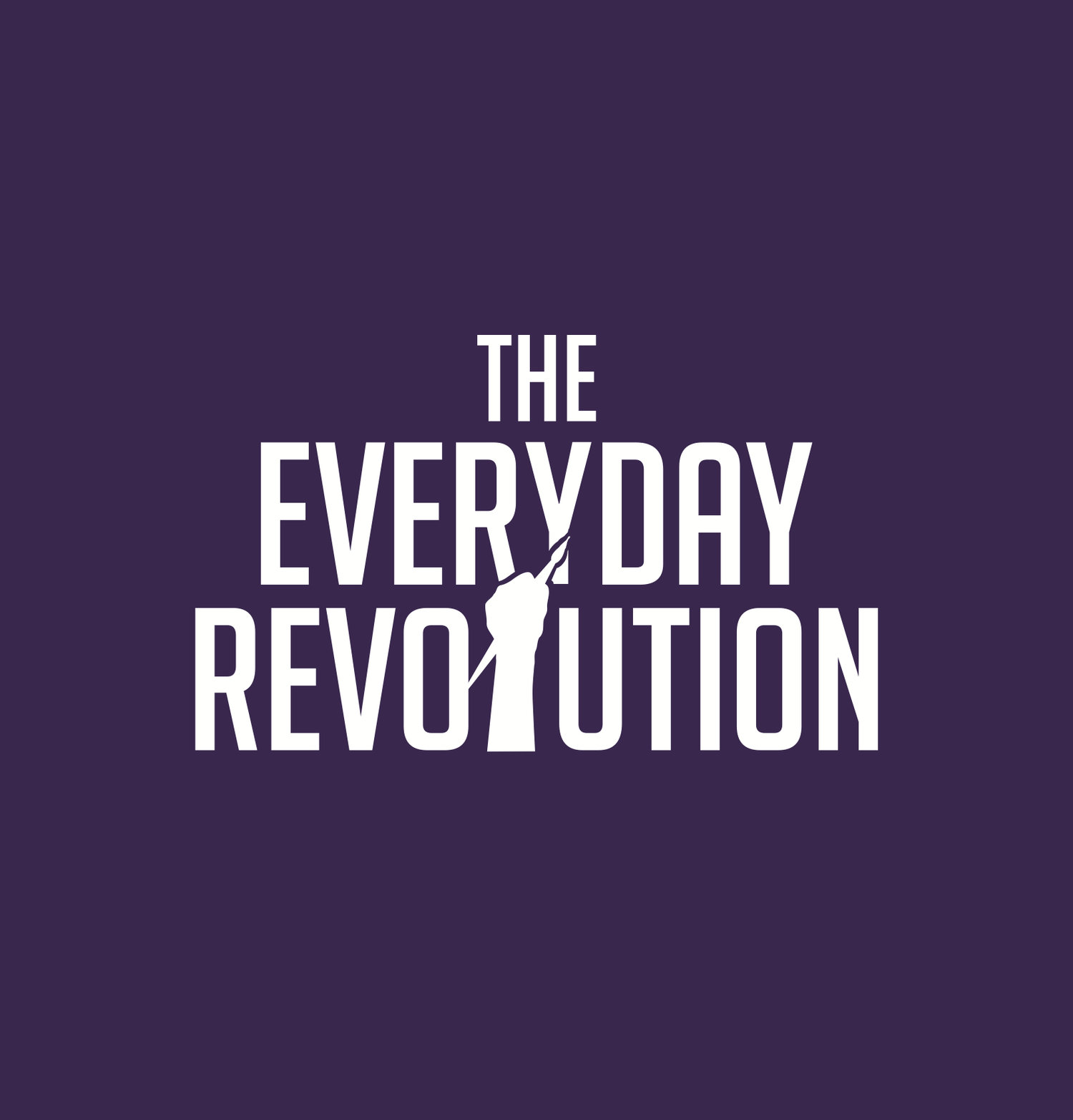 The Everyday Revolution