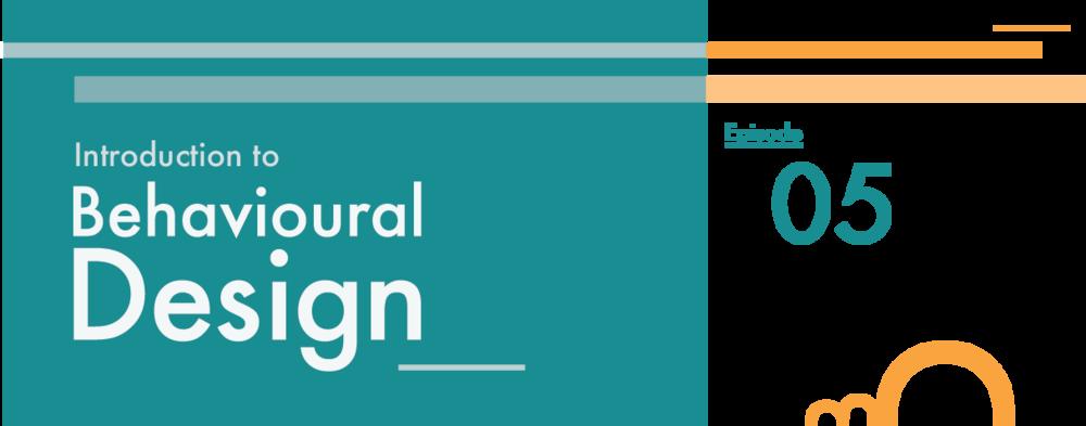Behavioural_Design_episode_five.png