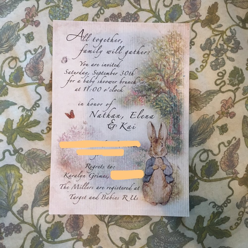 - My brother works at a print shop so I was lucky to be able to have him make these gorgeous invites for free. They were guests' first introduction to the party and I felt set the tone nicely. Image: Photo of one of the Peter Rabbit invitations, personal information blacked out.