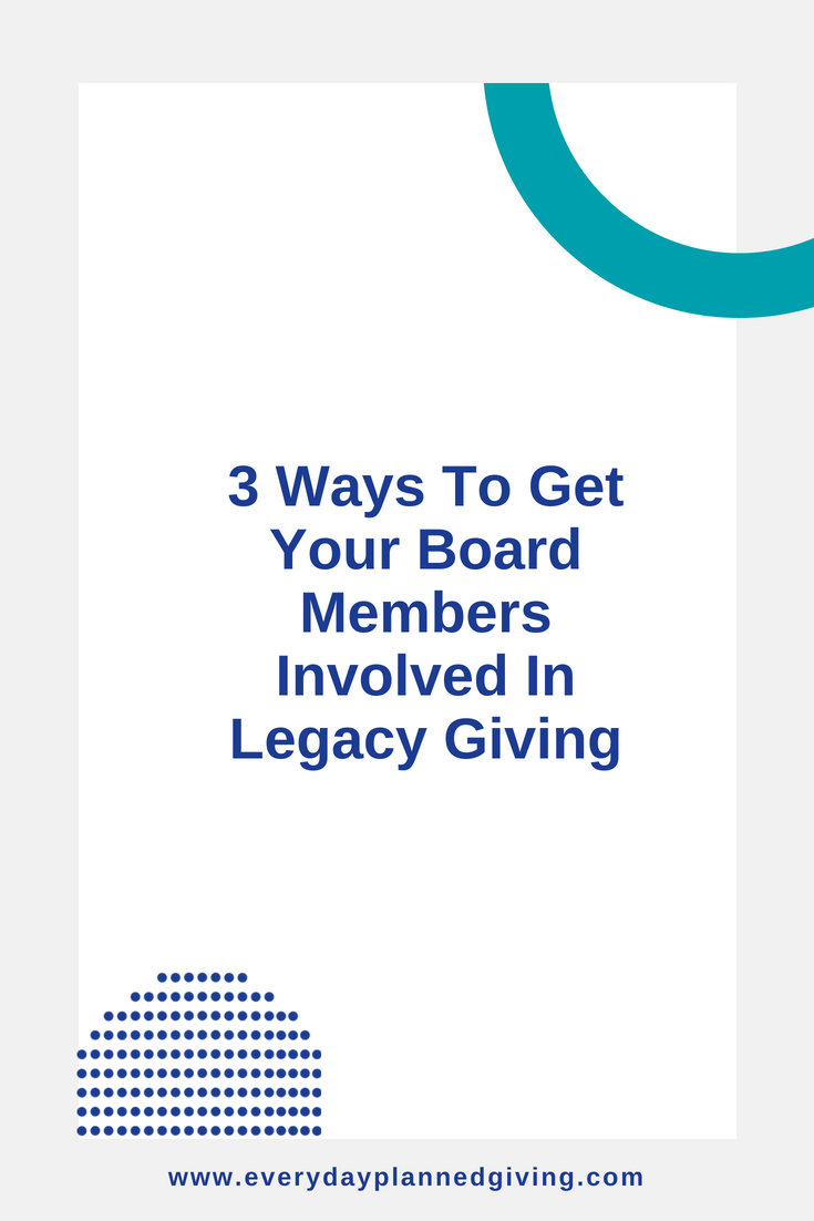 3 Ways To Get Board Members Involved Legacy Giving.png