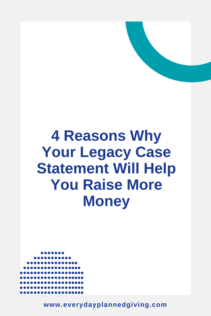 4 Reasons Why Your Legacy Case Statement Raise Money.png