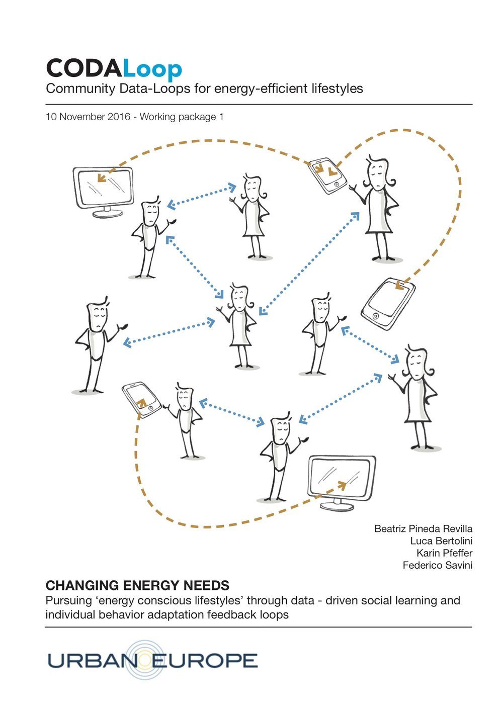 Working package1 - Conceptual elaboration of feedback loops (leader UvA)This WP provides the overall approach and common framework for the whole project including the living lab design, connecting the main concepts with the specific case studies.