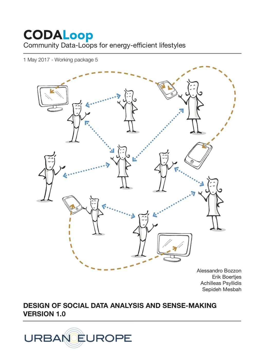 Working package 5 - Design of social data collection, integration, analysis and sense-making (leader TU Delft)This WP aims at designing models of data gathering and integration from sensors, social networks, social statistics and existent energy data-sources. These models will be employed across the two main WPs (2 and 3)