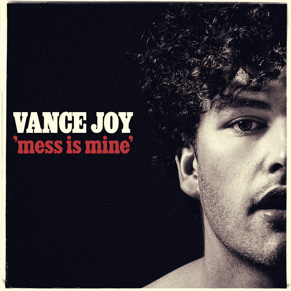 Vance_Joy_Mess_Is_Mine.jpg