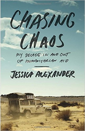"Author of ""Chasing Chaos: My Decade In and Out of Humanitarian Aid""  -"