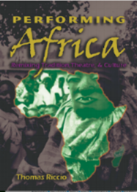 Performing Africa  is a collection of essays on contemporary African performance. From 1992 to 2002, Thomas Riccio worked with several groups in South Africa, Zambia, Tanzania, West Africa, and Kenya – the Zulu and the !Xuu Bushmen of the Kalahari among them.  Performing Africa  combines a rare, in-the-field perspective with a keen insight into Africa's transformative and tumultuous confluence of tradition, urbanization, politics, history, and the AIDS crisis. The evolution of tradition and the emergence of dynamic new forms of expression are a matter of practical necessity and survival. An interdisciplinary approach and accessible language make  Performing Africa  a unique resource for those teaching or interested in the fields of cultural anthropology, sociology, drama therapy, theatre, performance, and African studies.