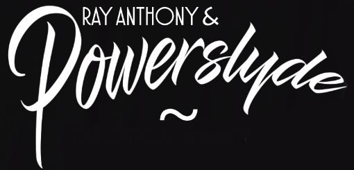 Ray Anthony & PowerSlyde