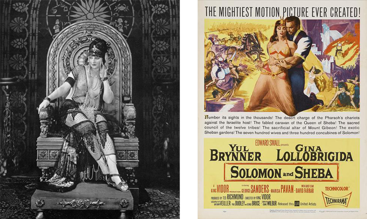 left to right: Actress Betty Blythe in the film  The Queen of Sheba , 1921, directed by J. Gordon Edwards; Original theatrical release poster for the film  Solomon and Sheba ,1959, directed by King Vidor. Images source: Wikimedia Commons, released under CC-PD-Mark.
