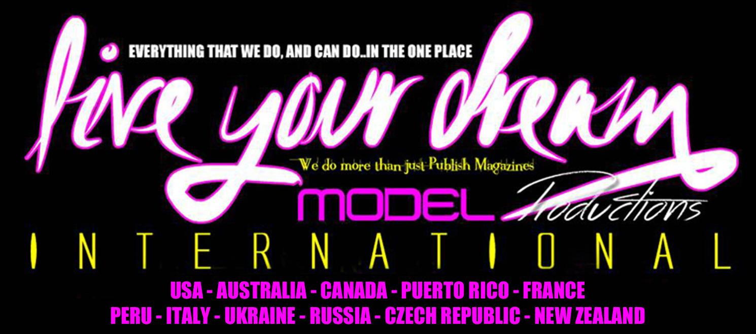 LIVE YOUR DREAM MODEL PRODUCTIONS