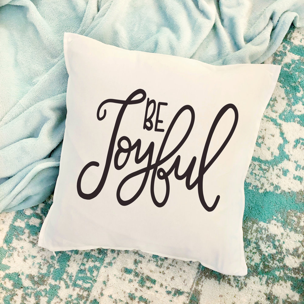 Be Joyfull pillow.jpg