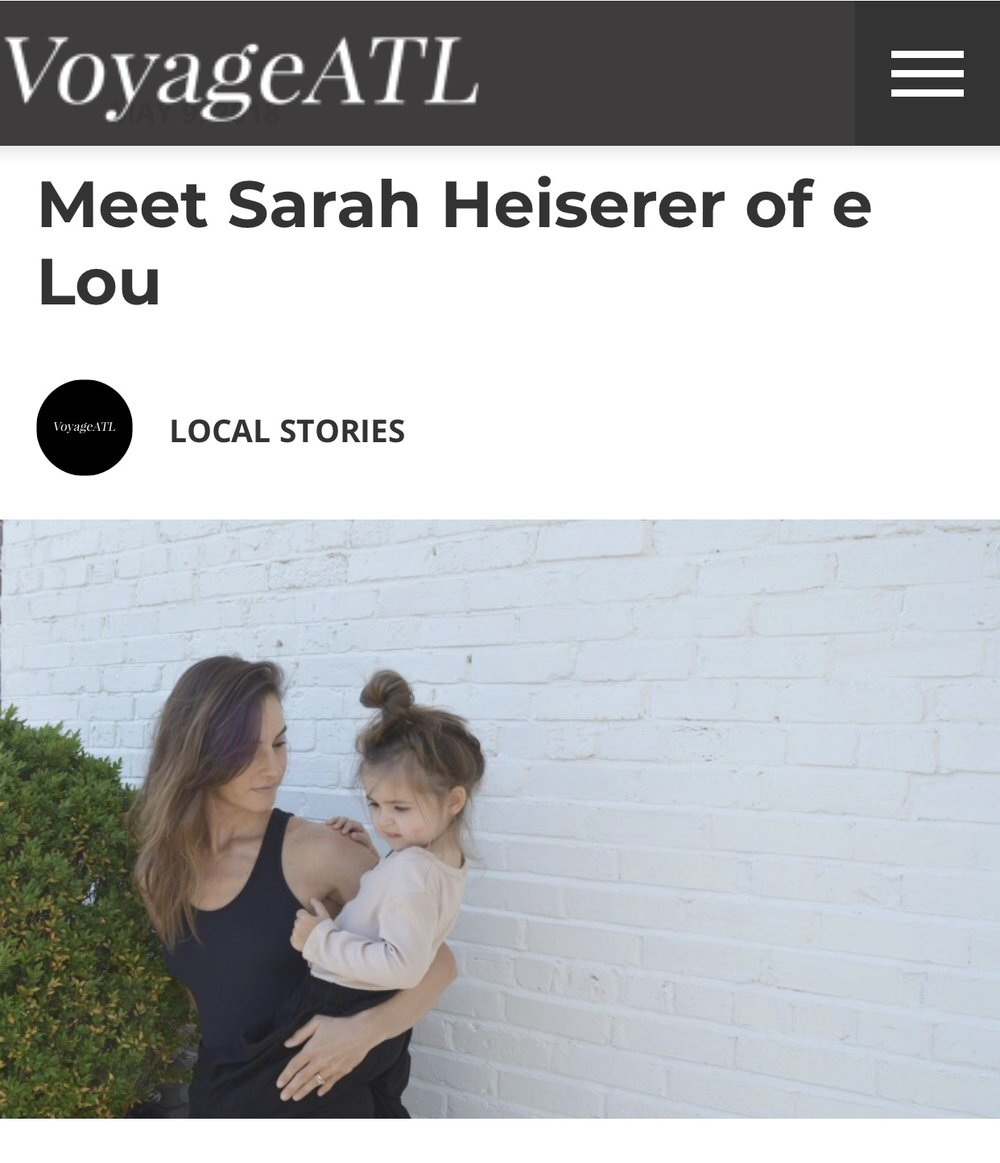 May 2018    VoyageATL featured us in their INSPIRING STORIES this month!    read the full article interview here...  http://voyageatl.com/interview/meet-sarah-heiserer-e-lou-atlanta/