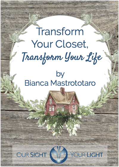Transform Your Closet Transform your Life - FREE Closet Clutter Clearing Guide