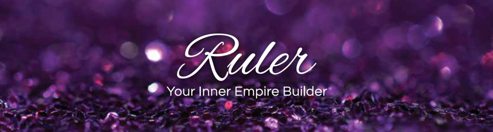 Sacred Money Archetype: RULER - Your Inner Empire Builder