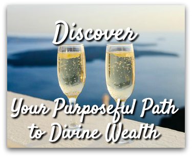 Discover your Purposeful Path to Divine Wealth
