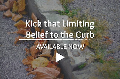 Kick That Limiting Belief to the Curb