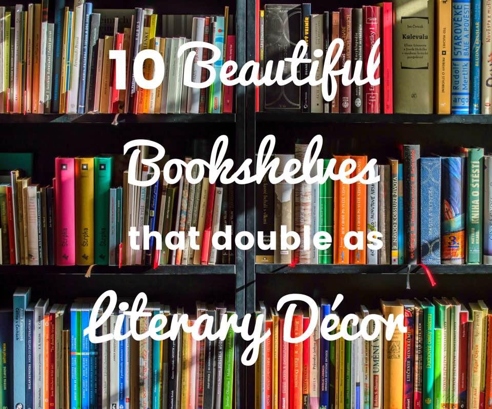 10 Beautiful Bookshelves That Double As Literary Dcor LittleCoffeeLibrary