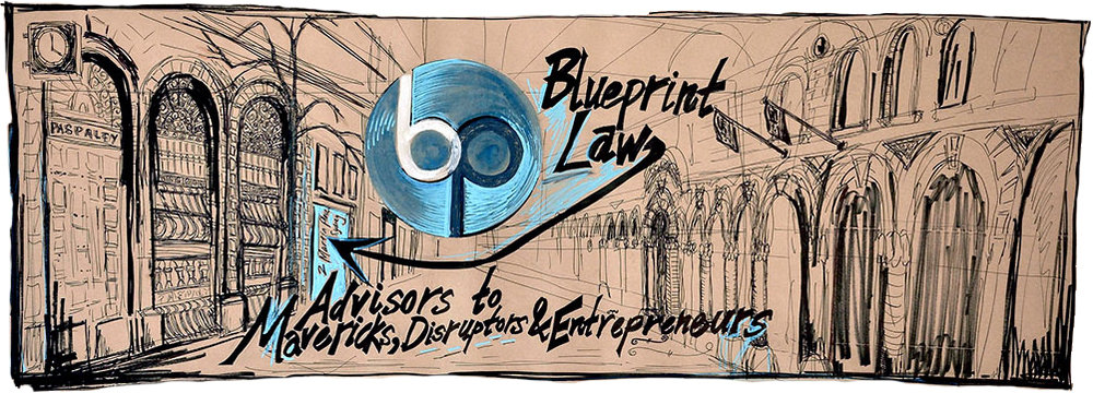 Blueprint Law - Advisors to Mavericks, Disruptors &  Entrepreneurs