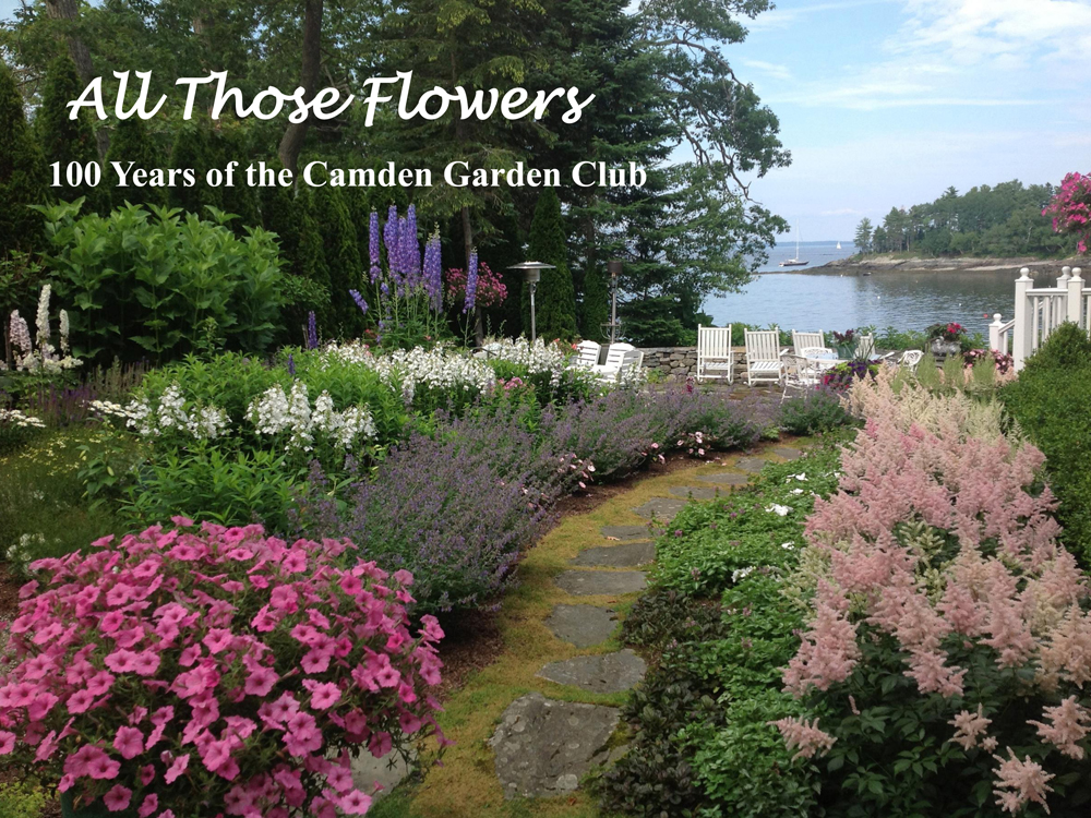 At the 2016 Garden Club Federation of Maine Convention held in Bar Harbor, the Camden Garden Club was awarded the first place certificate of merit from National Garden Clubs, Inc. for their publication All Those Flowers – 100 Years of the Camden Garden Club. This book follows the history of the Club from 1915 to 2015 and was originally conceptualized in 2012 as a group project. It commemorates and celebrates the Club's centennial birthday and debuted at our annual luncheon in June 2015.