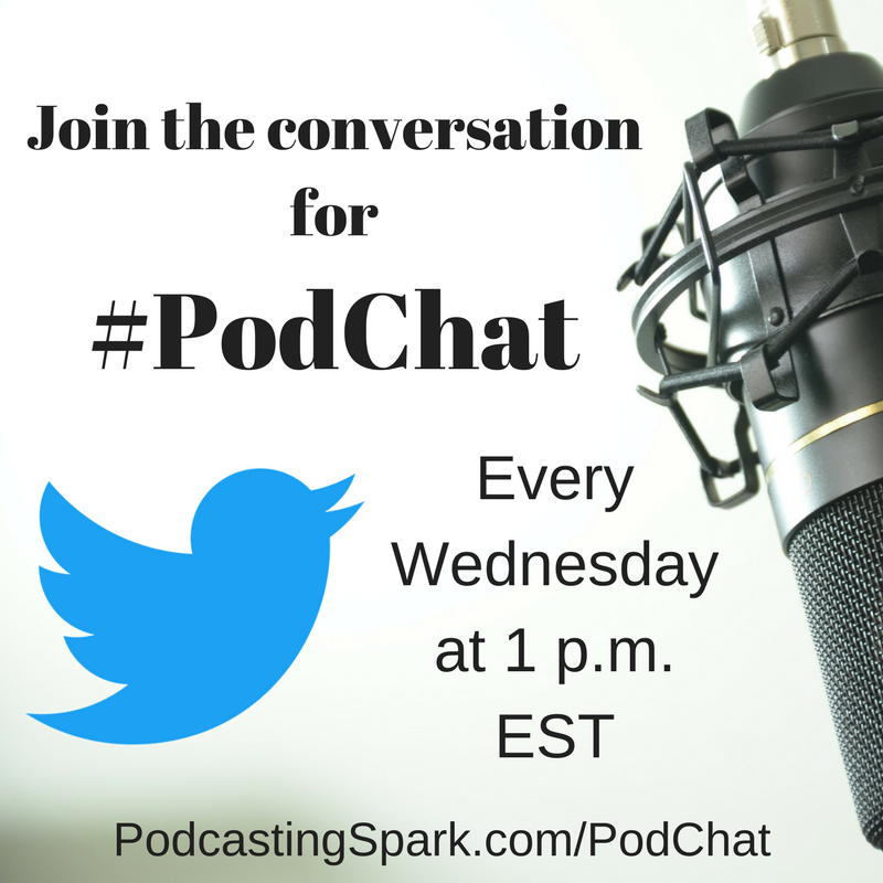 Join #Podchat - Be a part of the weekly Twitter Chat #PodChat where I ask questions about a specific topic related to Podcasting each week and others engage and answer them. Imagine it as a weekly meeting with other podcasters at your coffee shop.The chat is every Wednesday at 1 p.m. EST