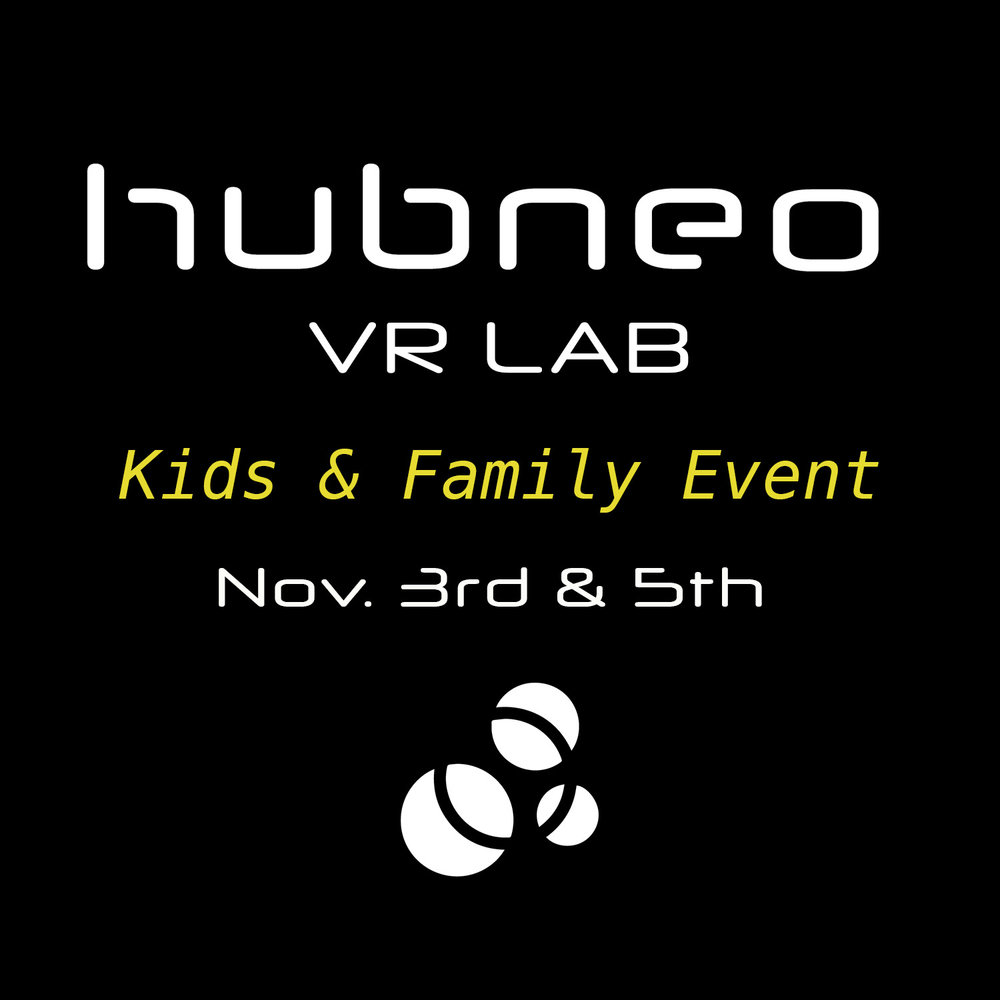 Nov. 3rd &5th, 3 pm - 6 pm. Hubneo is excited to welcome the next generation of VR gamers and enthusiasts into our Lab! Our usual 16+age limitwill be waived. We are inviting kids age 10 - 15 and their parents to enjoy racing, flying, shooting in VR. Tickets and more info