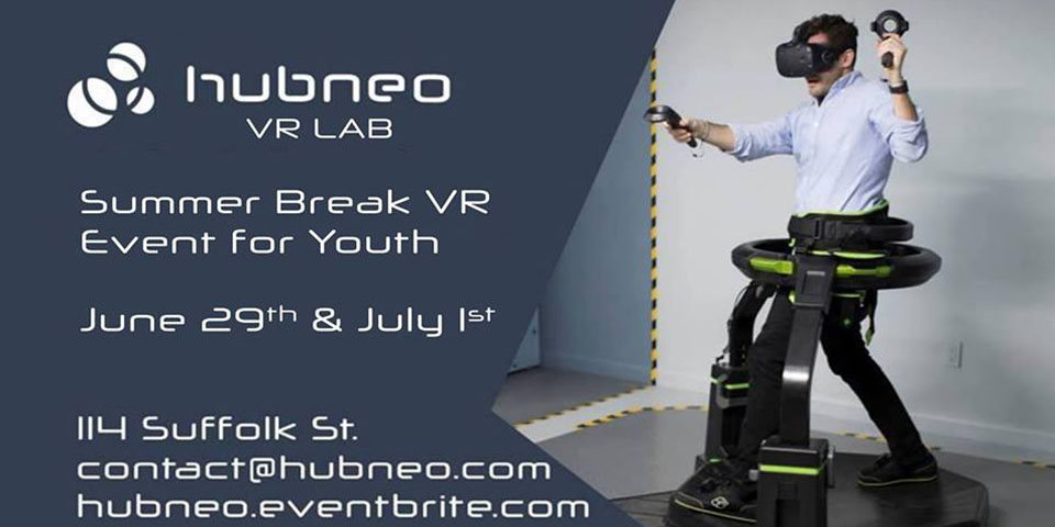 Hubneo VR Lab - Summer Break VR Event for Youth      June 29th &July 1st 11 am - 2 pm     Tickets and more info