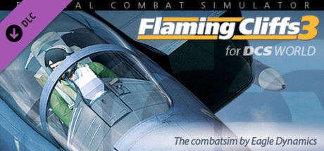 DCS: Flaming Cliffs 3    The next evolution of the series that operates with DCS World. The FC3 aircrafts provide an easy learning curve for new players as well as advanced modes for skilled pilots. Go on a training flight in F15C or, if ready, try a combat mission against MIGs.     Learn More
