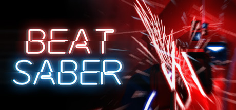 Beat Saber    A unique VR rhythm game where your goal is to slash the beats (represented by small cubes) as they are coming at you. Every beat indicates which saber you need to use and the direction you need to match.    Learn More