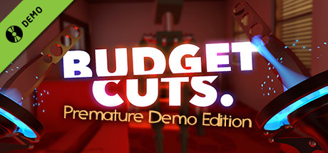 Budget Cuts Demo     Budget Cuts is a VR stealth game where you dexterously zip, sneak or rambo your way forward through thrilling, oil-splatter filled combat!    Learn More