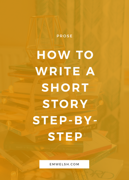 How to Write a Short Story Outline — E M  Welsh