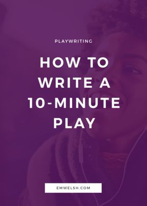 How to write a 10 minute play em welsh how to write a 10 minute play altavistaventures Gallery