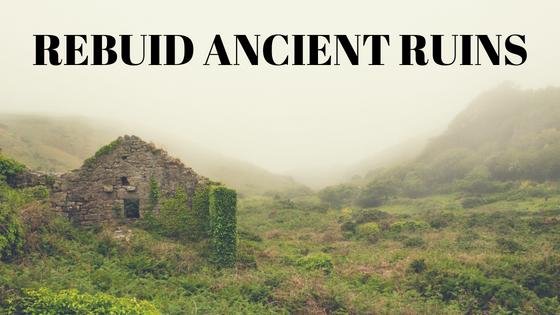 Rebuild Ancient Ruins