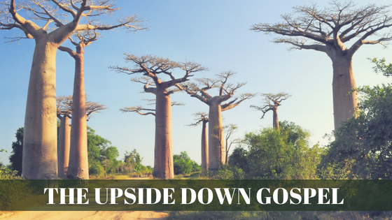 The Upside Down Gospel