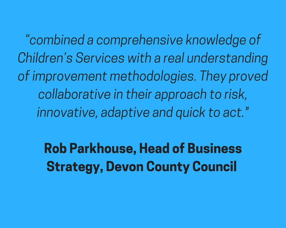 """combined a comprehensive knowledge of Children's Services with a real understanding of improvement methodologies. They proved collaborative in their approach to risk, innovative, adaptive and quick to act. The proje.png"