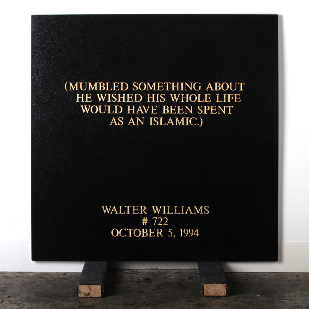 Last Statement /  Plate III. # 722 Walter Williams  Marble / Sandblasted Letters / 24 Carat Gold Leaf 80 x 80 x 3 cm / 31 x 31 x 1,5 in Collection of Per Fronth