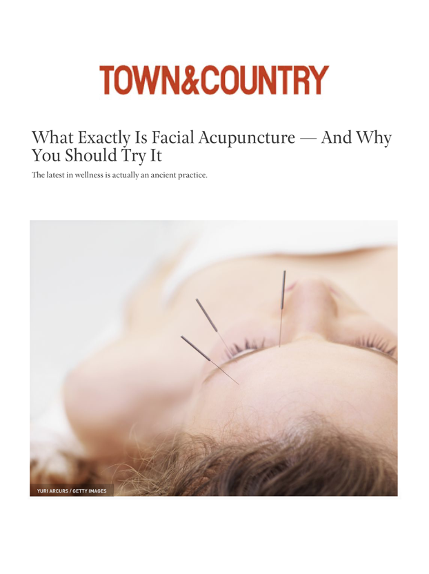 TOWN & COUNTRY   Acupuncture and facial acupuncture more specifically, have become increasingly popular as a treatment for those who are looking to tend to chronic conditions, help the body heal — or even give their faces a little tune-up.