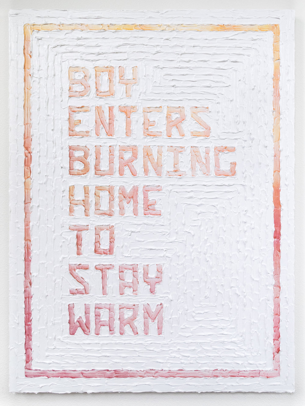 Boy Enters Burning Home to Stay Warm  Acrylic, enamel, canvas  30 x 40 inches  2017