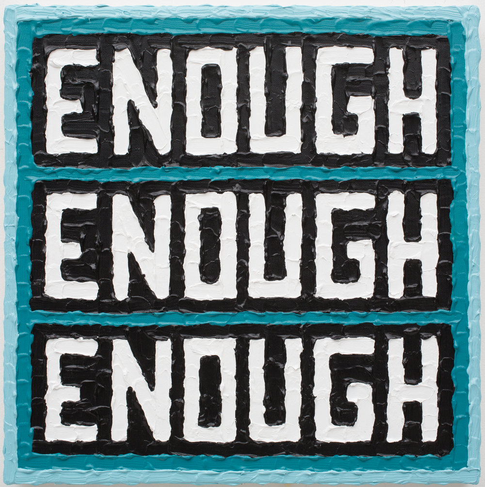 Enough  Acrylic, canvas  18 x 18 inches  2015